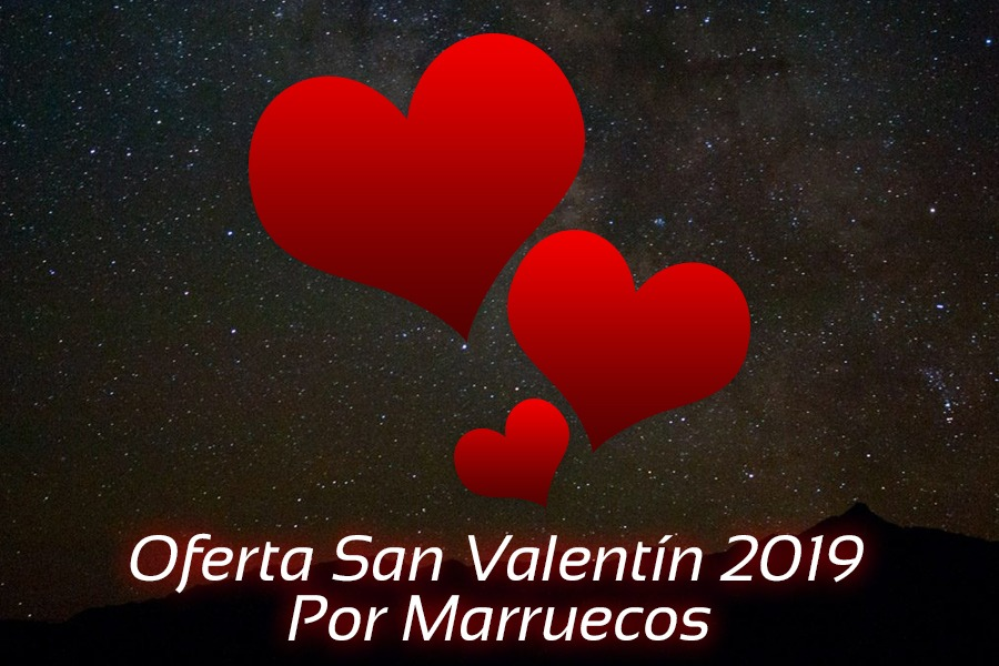 oferta romántica san valentín 2020 por marruecos
