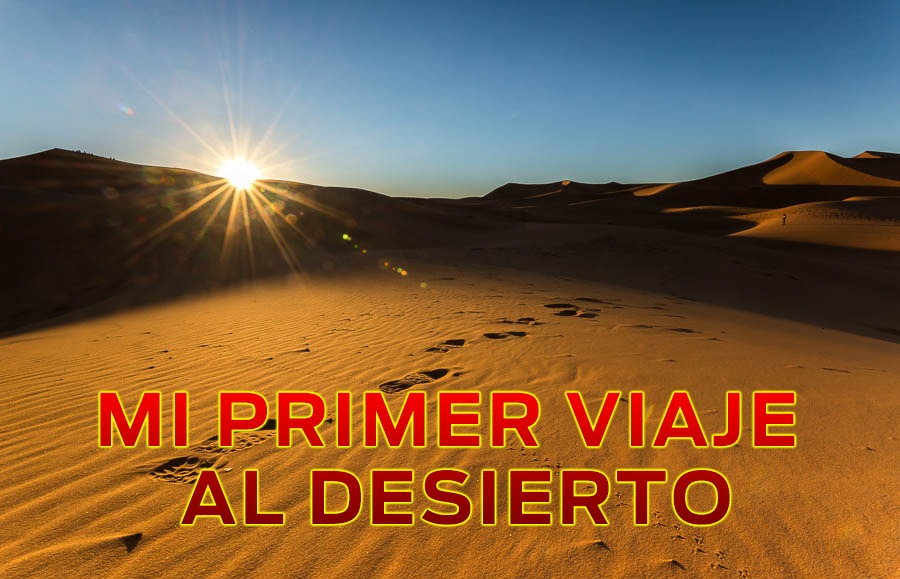 Mi primer viaje al desierto
